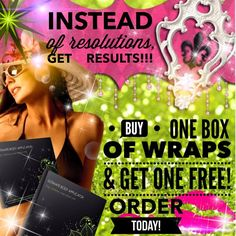 Forget resolutions... we want RESULTS! The BOGO is back! Buy one box of wraps and get one free! That is 8 wraps for the price of 4! Sale ends December 31st. Ready to order? Email me. claudettewraps@gmail.com or call/text 520-840-8770 http://bodycontouringwrapsonline.com/body-wrap-information/it-works-holiday-gifts