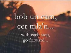 Bob un cam, cer mla'n. With each step go forward. Quote written in welsh language translated to English. Welsh Sayings, Welsh Words, Quotes To Live By, Love Quotes, Inspirational Quotes, Famous Quotes, Pretty Words, Beautiful Words, Welsh Tattoo