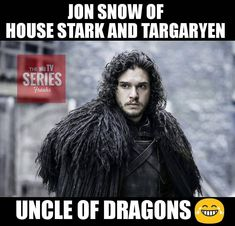 Game of Thrones - Jon Sands of Houses Stark & Targaryen - Uncle of Dragons - Lord of The First Men - Prince of the Andals - White Wolf of Winterfell and 2nd King of the North