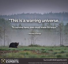 """""""This is a warring universe. To survive here, one must know its ways. Survival Quotes, Survival Knife, Animal Kingdom, Outdoor Gear, The Good Place, Prayers, Universe, Animals, Animales"""