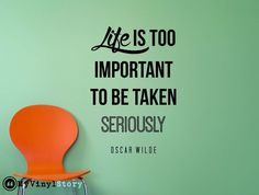 """Oscar Wilde Quote Inspirational Motivational Wall Decal Home Décor """"Life is too important"""" 26x17 Inches"""