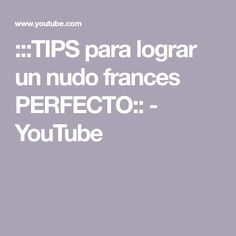:::TIPS para lograr un nudo frances PERFECTO:: - YouTube Boarding Pass, Youtube, French Knots, French Tips, Youtubers, Youtube Movies