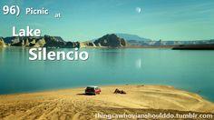 Things a Whovian should do: go to Lake Silencio, Utah and have a picnic.