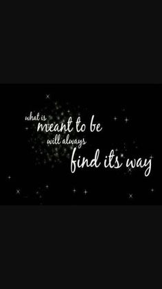 What is meant to be will always find it's way. quotes about destiny The Words, Cool Words, Fate Quotes, Destiny Quotes, Quotes About Fate, What Is Meant, Meant To Be, Beautiful Words, Serendipity Quotes