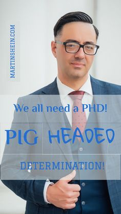 We all need a PHD! PIG HEADED DETERMINATION! #motivation #help #entrepreneur #startup #business Two Decades, Competitor Analysis, Co Founder, Determination, Mindset, Leadership, Coaching, Entrepreneur, Motivation