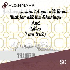 THANK YOU FOR SHARING Truly thankful Other