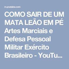 COMO SAIR DE UM MATA LEÃO EM PÉ Artes Marciais e Defesa Pessoal Militar Exército Brasileiro - YouTube