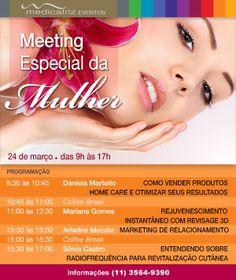Simplesmente Imperdível: Meeting Especial da Mulher na Medicatriz Dermocosméticos. Informações (11) 3564-9390