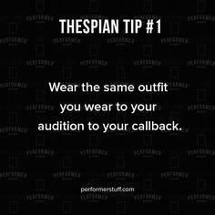 Unless the callback is like the day after the audition- then maybe wearing the same colour and hair?