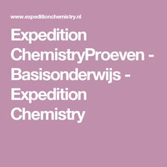 Expedition ChemistryProeven - Basisonderwijs - Expedition Chemistry