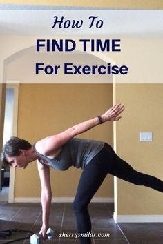Not having enough time is a common excuse for not exercising. Here are several tips to help you find the time and make the most of the time you do have.