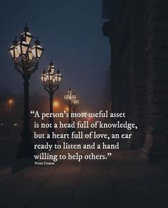 Positive Quotes : A persons most useful asset is not a head full of knowledge but a heart full of . - Hall Of Quotes Words Of Wisdom Quotes, Me Quotes, Motivational Quotes, Inspirational Quotes, Brainy Quotes, Postive Quotes, Inspiring Quotes About Life, True Words, Quotable Quotes