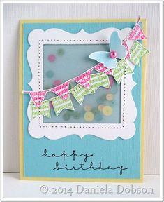 Daniela Dobson: Create Your Everyday Memories - Happy birthday - Handmade Birthday Cards, Happy Birthday Cards, Happy Birthdays, Birthday Greetings, Confetti Cards, Cool Cards, Cards Diy, Shaker Cards, Butterfly Cards