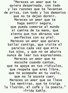Mereces un amor....(Frida Khalo)