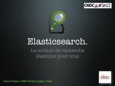 Elasticsearch - OSDC France 2012 by David Pilato via slideshare