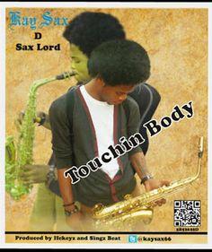 KAY SAX D SAX LORD - TOUCHING  BODY