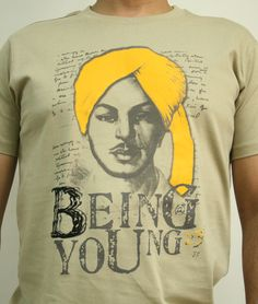 Being you, being young, being bhagat singh, being a legend!