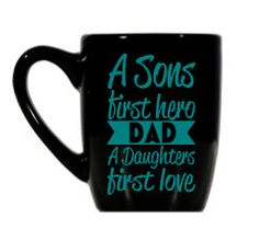 Personalized Coffee Mug -A Sons Hero and Daughters first love, Fathers Day,Husband Gift ,Superhero ,Dad Mug ,Name Mug ,Monogram Mug, Guy Mug by KissMyMonograms on Etsy
