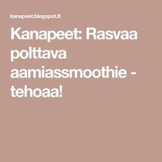 Kanapeet: Rasvaa polttava aamiassmoothie - tehoaa! Smoothies, Drinking, Food And Drink, Sun, Drinks, Drink, Smoothie, Smoothie Packs, Fruit Shakes