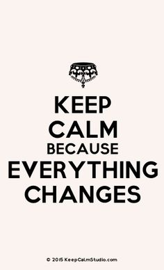 [Crown Upside Down] Keep Calm Because Everything Changes