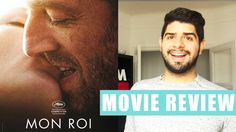 MON ROI (MY KING) - French movie - Review - Maïwenn - Cine Baguette