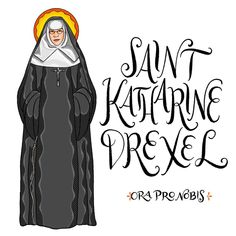 "Catholic Paper Goods on Instagram: ""Saint Katharine Drexel, ora pro nobis!! . . . . . . . . . . #orapronobis #saints #catholicsaints #catholicfaith #catholiccoloringpages…"""