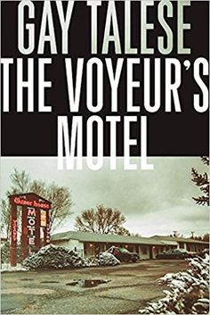 The Voyeur's Motel: Gay Talese: 9780802125811: Amazon.com: Books