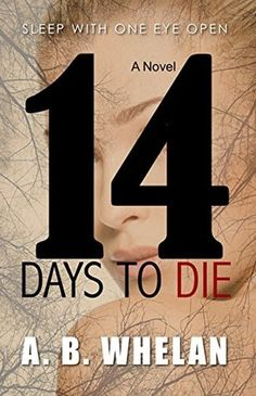 The Very Pink Notebook: Review : 14 Days to Die by A B Whelan