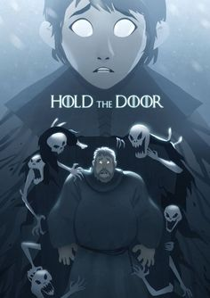Hold the door by Th3Dom | Game of Thrones, Hodor, Fantasy