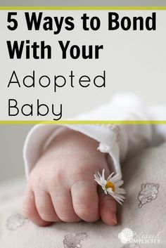 Finding purposeful ways to bond with an adopted infant will decrease or eliminate the impact of reactive attachment disorder after the adoption process.