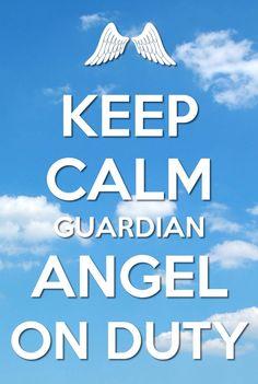 Keep Calm, Guardian Angel On Duty