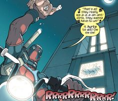 I think this describes Deadpool in one picture.<----Just missing the talking text boxes and the fanboying.