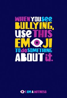 Changing the conversation around bullying to empower witnesses to make a difference through social media.