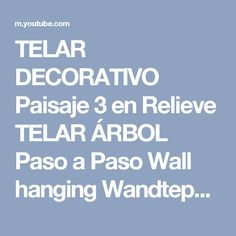 TELAR DECORATIVO Paisaje 3 en Relieve TELAR ÁRBOL  Paso a Paso Wall hanging Wandteppich Lana Wolle - YouTube