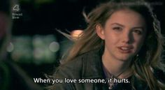 when u love someone, it hurts. on We Heart It Love Hurts Quotes, Hurt Quotes, Tv Quotes, Qoutes, Kawaii Anime, Cassie Skins, Skins Quotes, Broken Hearts Club, Hannah Murray