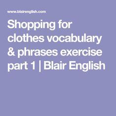Shopping for clothes vocabulary & phrases exercise part 1 | Blair English