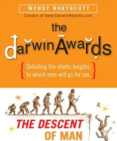 The Darwin Awards: The Descent of Man