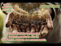Szegények és gazdagok - vers (minden jog fenntartva!) 2017. Magyarország... Jog, Minden, Movies, Movie Posters, Films, Film Poster, Cinema, Movie, Film