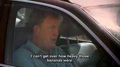 I can't get over how heavy those bananas were. Top Gear Funny, Top Gear Bbc, Jeremy Clarkson, Fandoms Unite, Grand Tour, Orangutan, Best Tv Shows, Lesbians, Fast Cars