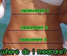 Where to measure before and after wraps! Also, I highly recommend taking before and after pictures!! Great Motivation !!