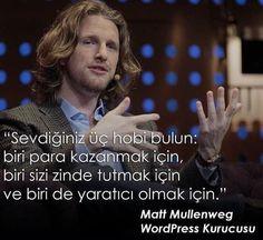 Sevdiğiniz üç hobi bulun.. Matt Mullenweg