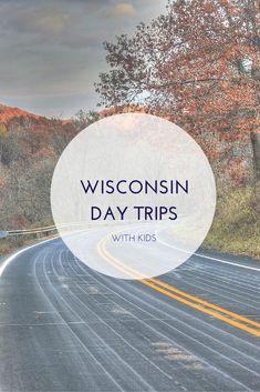 Weekend Getaways with Kids in Wisconsin