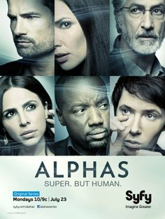 """Alphas 2011 Dr. Lee Rosen leads a team of """"Alphas"""", (human beings with enhanced abilities) who investigate the death of a witness in a court case. They soon uncover more than they had bargained for. Stars: David Strathairn, Ryan Cartwright, Warren Christie, Azita Ghanizada"""