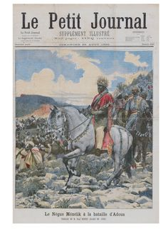 "1 March 1896, the colonial forces of the Kingdom of Italy under General Oreste Baratieri, bent on the conquest of Ethiopia, were decisively defeated at the Battle of Adwa by Menelik II, Emperor of Ethiopia.  Depicted below is Menelik II (1844 – 1913), nəgusä nägäst, i.e. ""king of kings"" or Emperor of Ethiopia as clear winner of the Battle of Adwa from the rather spiteful cover of the issue of 28th August 1898 of the French ""Le Petit Journal"""
