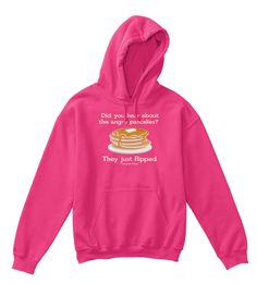 Did You Hear About  The Angry Pancakes?  They Just Flipped * Alexander & Kent * Heliconia T-Shirt Front