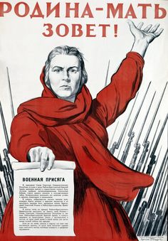 """The Motherland Is Calling,"" says a World War II Soviet military recruitment poster by Irakly Toidze featuring Mother Russia holding out the Red Army Oath of Allegiance in 1941. Photo by Laski Diffusion/Getty Images"