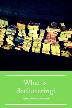 Understand the process of decluttering.