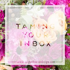 Taming Your Inbox via b is for bonnie design