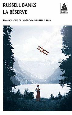 """R. Banks """"La réserve"""" **** Un bon roman psychologique, avec pour toile de fond la superbe (enfin j'imagine!) région des Adirondacks. Lu mars 2014"""