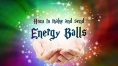 Everything you want to know about how to make and send distant healing energy balls to the past, present, future or to anyone you want.